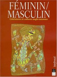 Féminin, masculin: Littératures et cultures anglo-saxonnes : actes