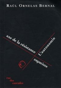 L'Autonomie, axe de la résistance zapatiste