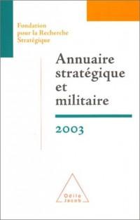 Annuaire stratégique et militaire 2003