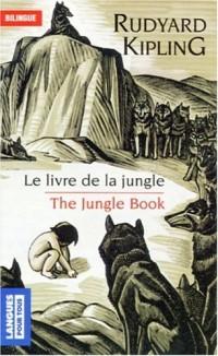 Le livre de la jungle (extraits) : The Jungle Book (extracts) : Edition bilingue français-anglais