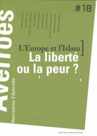 L'Europe et l'Islam, la liberté ou la peur ? : Rencontres d'Averroès n°18