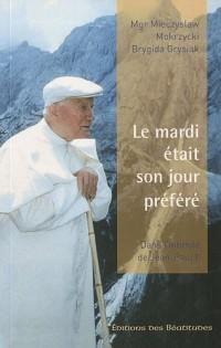 Le mardi était son jour préféré. Dans l'intimité de Jean-Paul II