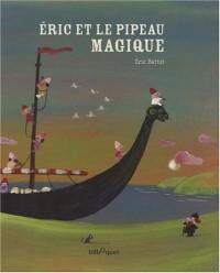 Eric et le pipeau magique
