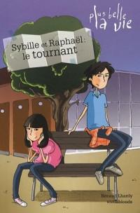 Plus belle la vie, Tome 2 : Raphaël et Sybille : le tournant