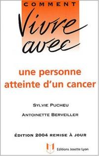 Comment vivre avec une personne atteinte d'un cancer