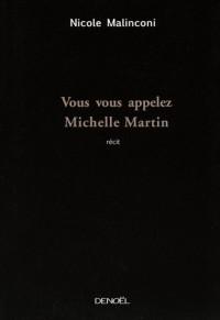 Vous vous appelez Michelle Martin