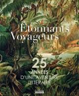 Etonnants voyageurs : 25 années d'une aventure littéraire