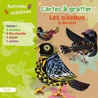 Cartes à gratter Les oiseaux à décorer : Avec 3 oiseaux, 4 fils chenilles, 1 stylet, 1 notice