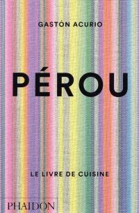 Pérou : Le Livre de cuisine