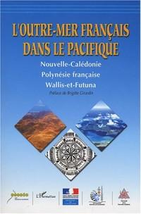 L'outre-mer français dans le Pacifique : Nouvelle-Calédonie, Polynésie française, Wallis-et-Futuna