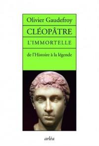 Cléopâtre L'immortelle de l'histoire de la légende