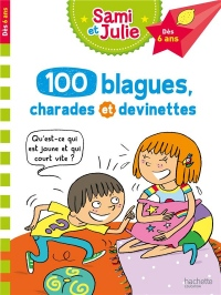 100 blagues, charades et devinettes de Sami et Julie