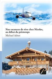 Nos vacances de rêve chez Nicolas, au début du printemps