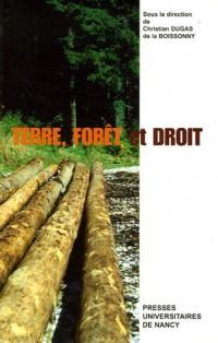 Terre, forêt et droit : Actes des journées internationales d'histoire du droit, Nancy (12-15 juin 2002)
