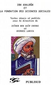 Ibn Khaldûn et la fondation des sciences sociales