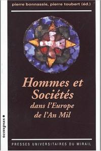 Hommes et sociétés dans l'Europe de l'An Mil