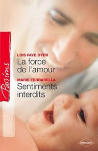 La force de l'amour ; Sentiments interdits
