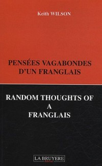 Pensées vagabondes d'un Franglais : Random Throughts of a Franglais