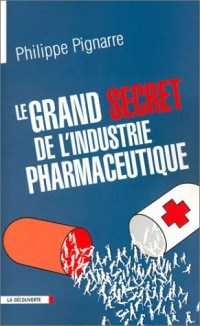 Le grand secret de l'industrie pharmaceutique
