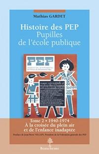 Histoire des PEP - Pupilles de l'école publique - Tome 2