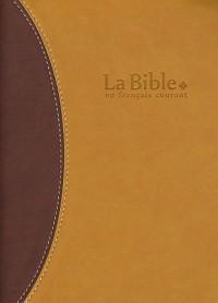 La Bible en français courant : Edition avec les livres deutérocanoniques, reliure semi-rigide, couverture vivella, tranche or