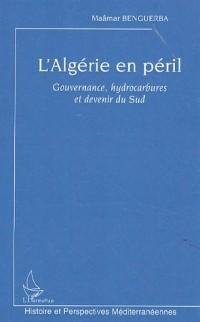 L'Algérie en péril : Gouvernance, hydrocarbures et devenir du Sud