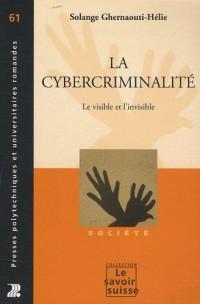 La cybercriminalité : Le visible et l'invisible