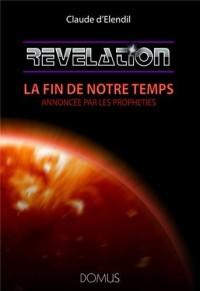 Révélation : La fin de notre temps annoncée par les prophéties