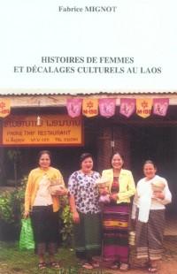Histoires de Femmes et Decalages Culturels au Laos