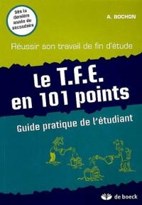 Le TFE en 101 points : Guide pratique de l'étudiant - Réussir son travail de fin d'étude