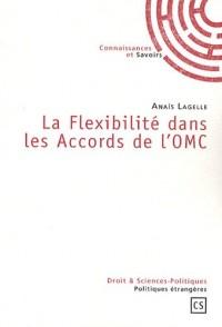 La Flexibilite Dans les Accords de l'Omc