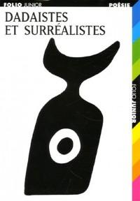 Dadaïstes et Surréalistes