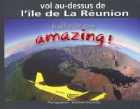 Amazing ! : Vol au-dessus de l'île de La Réunion