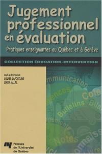 Jugement professionnel en évaluation : Pratiques enseignantes au Québec et à Genève