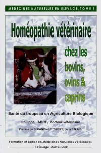 Médecines naturelles en élevage : Tome 1, Homéopathie vétérinaire chez les bovins, ovins, caprins