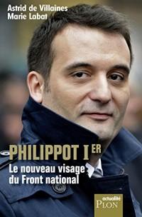 Philippot Ier, le nouveau visage du Front national