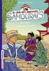 Le club des apprentis samouraïs, Tome 02: Combats au temple Shaolin