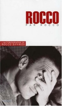 Rocco raconte Rocco : L'histoire de ma vie