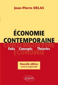 Economie contemporaine : Faits, concepts, théories