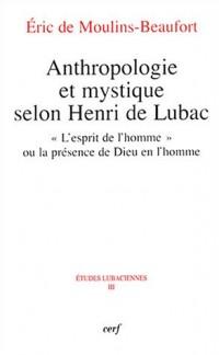 Anthropologie et mystique selon Henri de Lubac : « L'esprit de l'homme » ou la présence de Dieu en homme