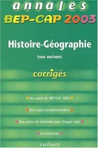 Annales BEP-CAP 2003 : Histoire-Géographie, tous secteurs (Corrigés)