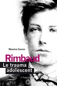 Rimbaud Le trauma adolescent