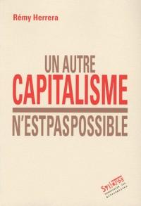 Autre capitalisme n'est pas possible (un)