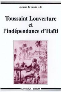 Toussaint Louverture et l'indépendance d'Haïti