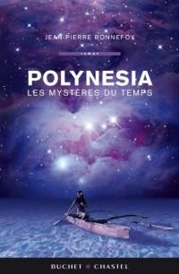Polynesia, Tome 1 : Les mystères du temps