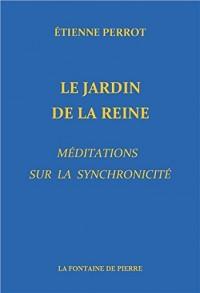 Le Jardin de la Reine - Méditations sur la synchronicité