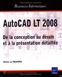 Autocad LT 2008 - de la conception au dessin et à la présentation détaillée.