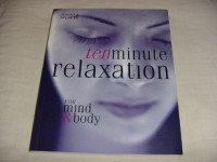 Ten Minute Relaxation, for Mind & Body