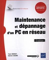 Maintenance et dépannage d'un PC en réseau (6e édition)