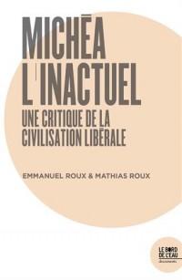 Michéa, l'inactuel. Une critique de la civilisation libérale